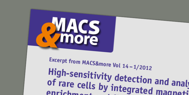 High-sensitivity detection and analysis of rare cells by integrated magnetic enrichment and flow cytometry using the MACSQuant® Analyzer. Koehler et al. (2012) MACS&more 14(1)